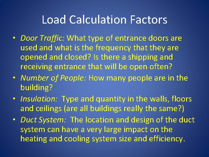 Load Calculation Factors • Door Traffic: What type of entrance doors are used and