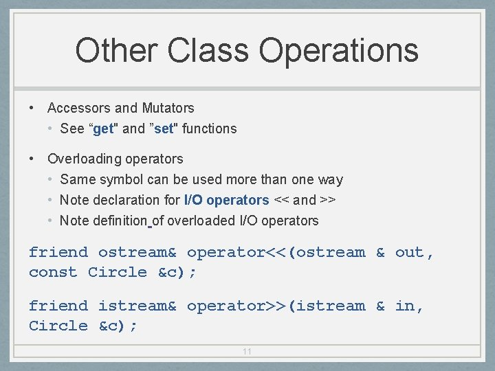 """Other Class Operations • Accessors and Mutators • See """"get"""