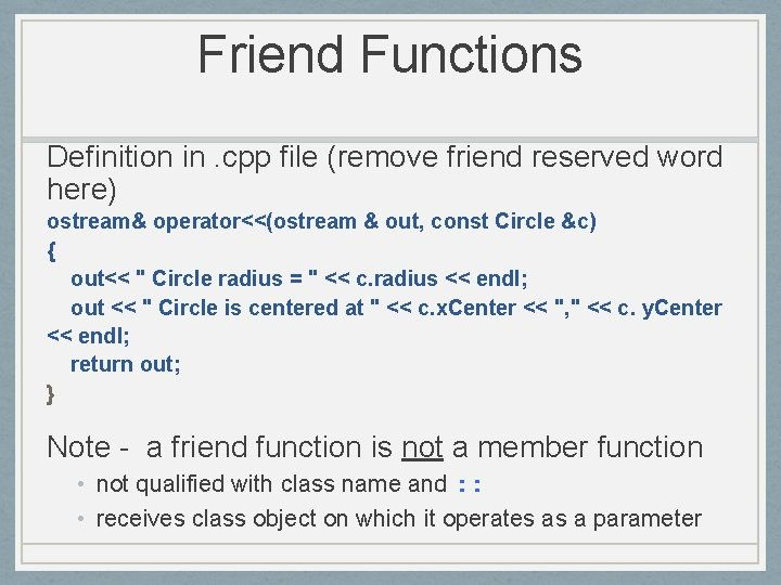 Friend Functions Definition in. cpp file (remove friend reserved word here) ostream& operator<<(ostream &
