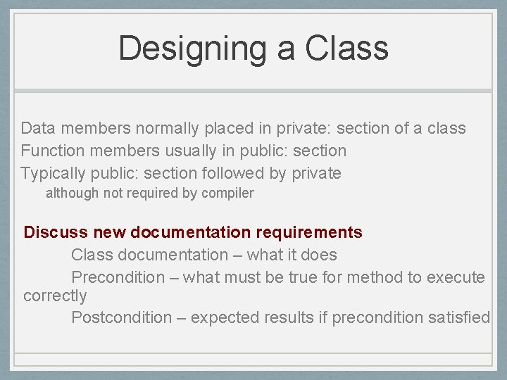 Designing a Class Data members normally placed in private: section of a class Function