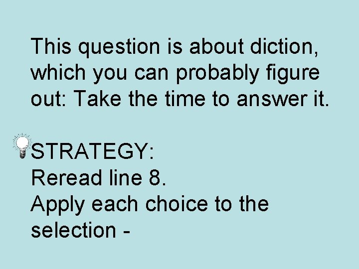 This question is about diction, which you can probably figure out: Take the time