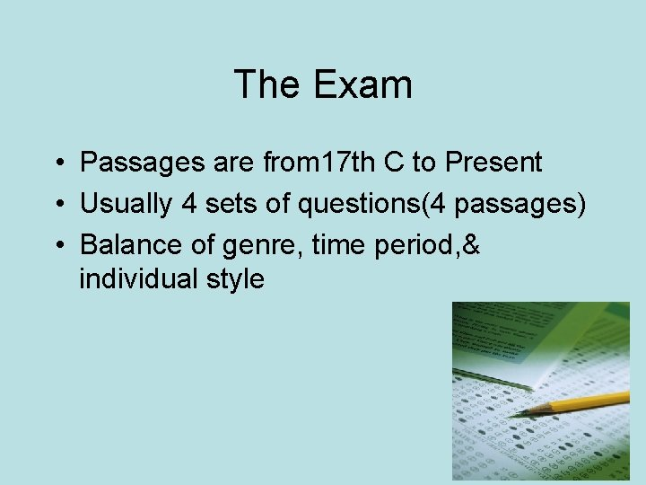 The Exam • Passages are from 17 th C to Present • Usually 4