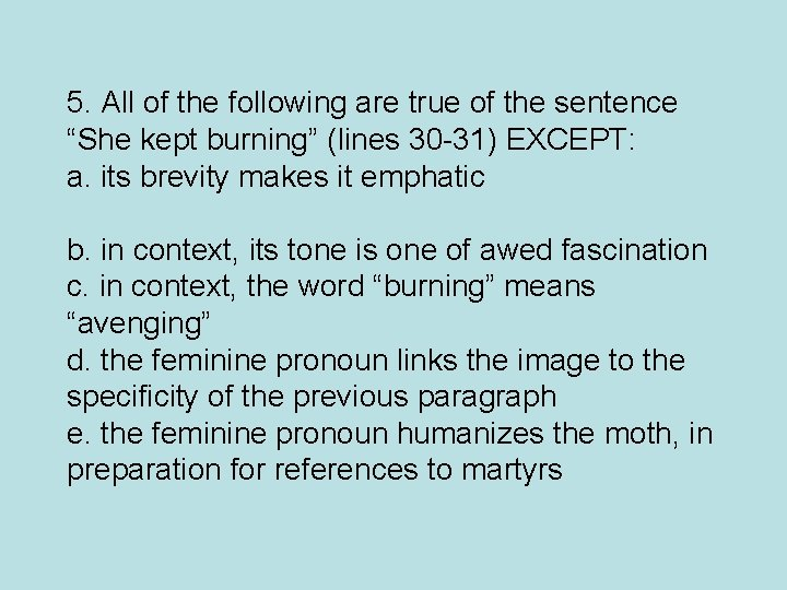 """5. All of the following are true of the sentence """"She kept burning"""" (lines"""
