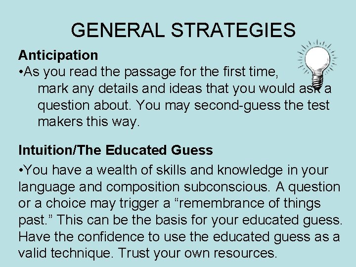 GENERAL STRATEGIES Anticipation • As you read the passage for the first time, mark