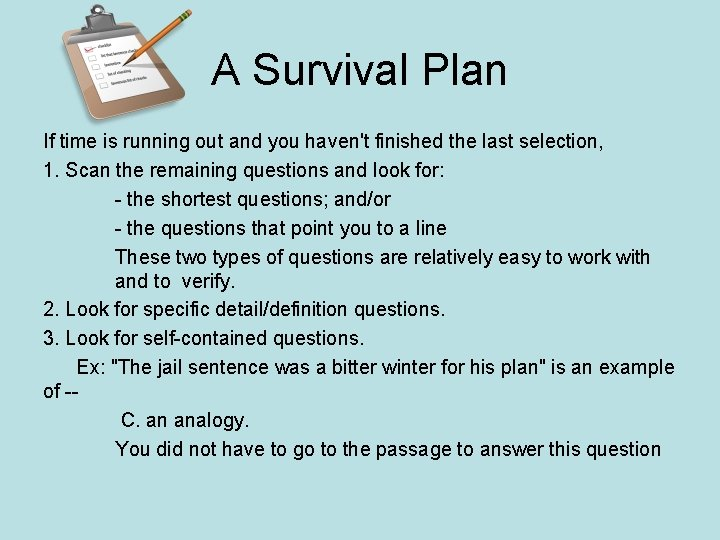 A Survival Plan If time is running out and you haven't finished the last