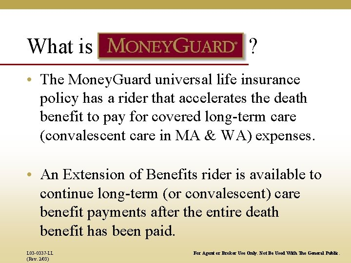 What is ? • The Money. Guard universal life insurance policy has a rider