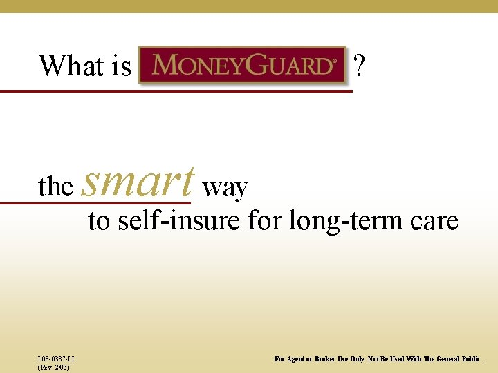 What is the ? smart way to self-insure for long-term care L 03 -0337