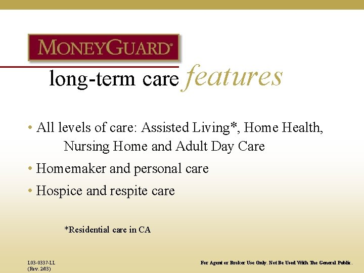 long-term care features • All levels of care: Assisted Living*, Home Health, Nursing Home