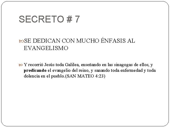SECRETO # 7 SE DEDICAN CON MUCHO ÉNFASIS AL EVANGELISMO Y recorrió Jesús toda
