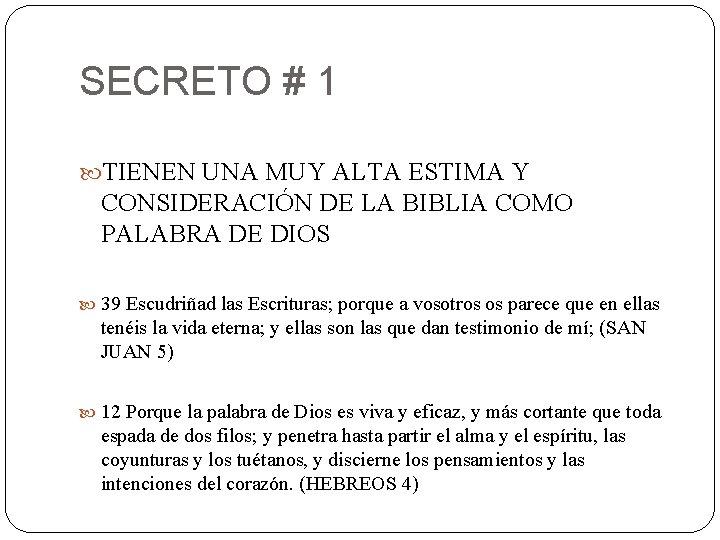 SECRETO # 1 TIENEN UNA MUY ALTA ESTIMA Y CONSIDERACIÓN DE LA BIBLIA COMO
