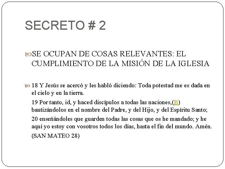 SECRETO # 2 SE OCUPAN DE COSAS RELEVANTES: EL CUMPLIMIENTO DE LA MISIÓN DE