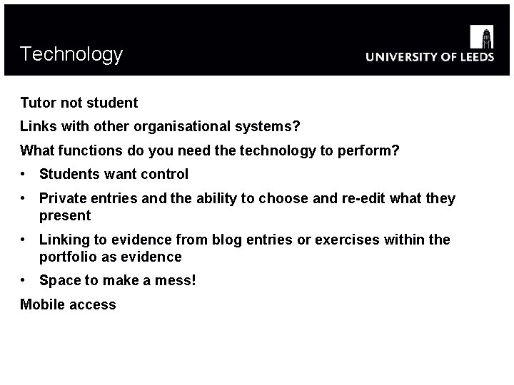 Technology Tutor not student Links with other organisational systems? What functions do you need