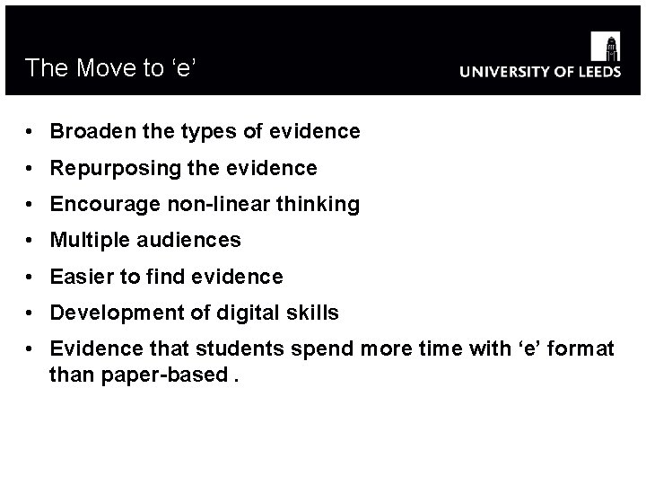 The Move to 'e' • Broaden the types of evidence • Repurposing the evidence