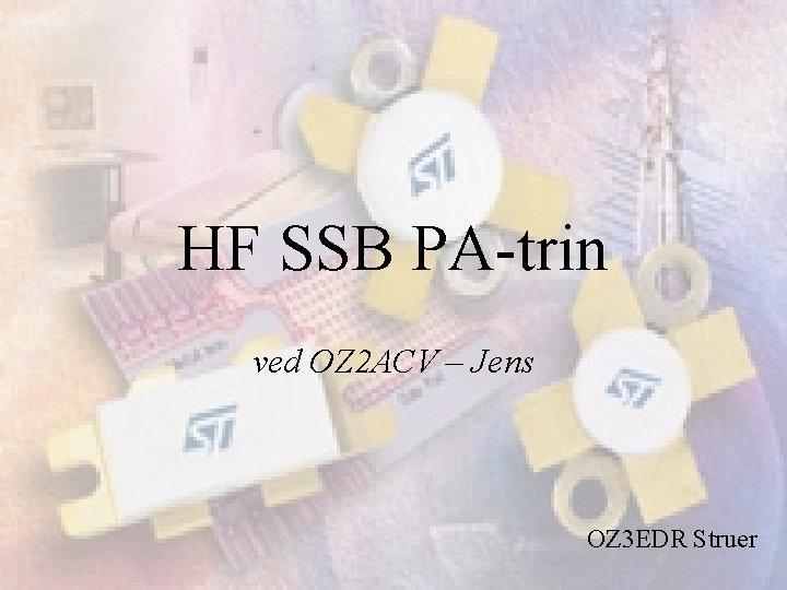 HF SSB PA-trin ved OZ 2 ACV – Jens OZ 3 EDR Struer