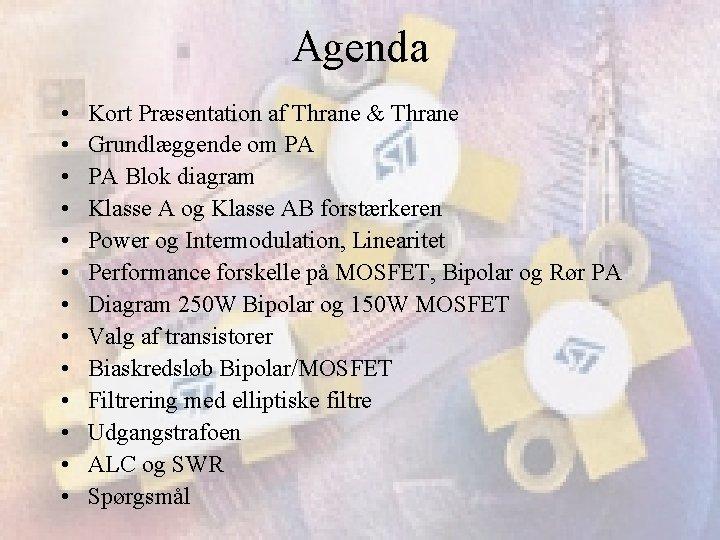 Agenda • • • • Kort Præsentation af Thrane & Thrane Grundlæggende om PA