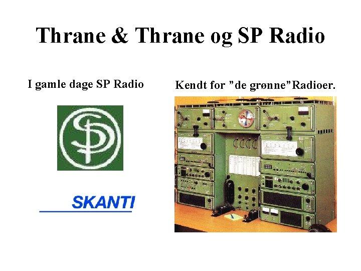 """Thrane & Thrane og SP Radio I gamle dage SP Radio Kendt for """"de"""