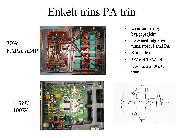 Enkelt trins PA trin • 30 W FARA AMP FT 897 100 W •