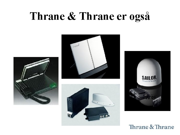 Thrane & Thrane er også