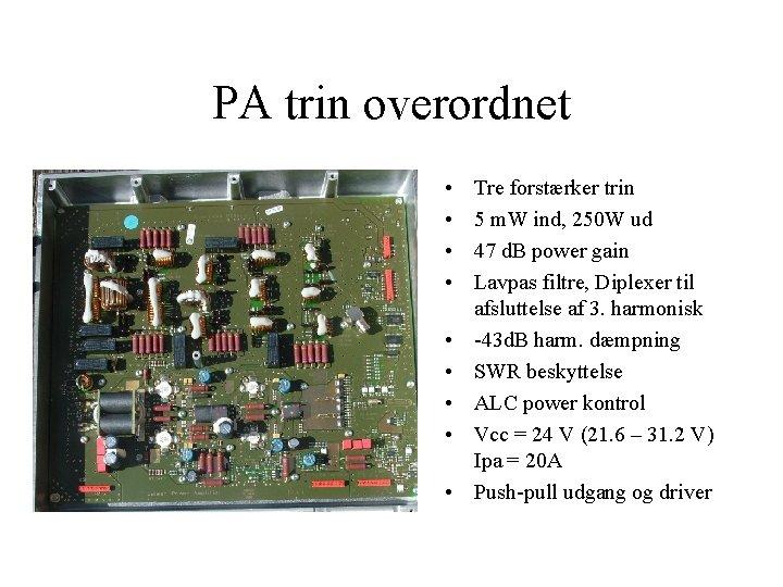 PA trin overordnet • • • Tre forstærker trin 5 m. W ind, 250