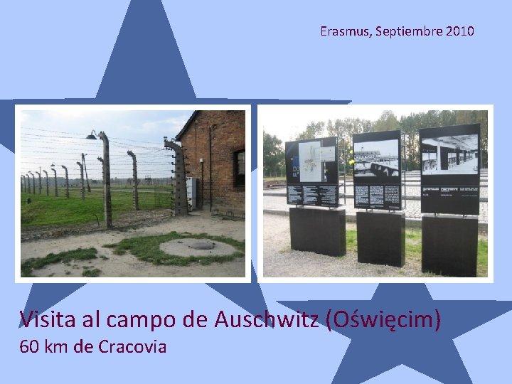 Erasmus, Septiembre 2010 Visita al campo de Auschwitz (Oświęcim) 60 km de Cracovia