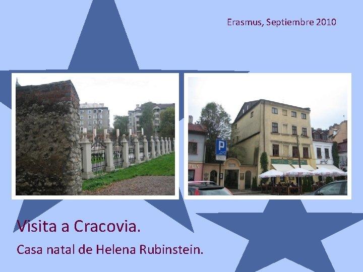 Erasmus, Septiembre 2010 Visita a Cracovia. Casa natal de Helena Rubinstein.