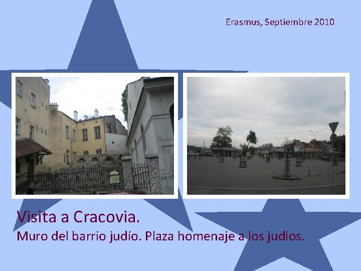 Erasmus, Septiembre 2010 Visita a Cracovia. Muro del barrio judío. Plaza homenaje a los
