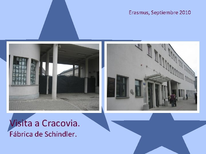 Erasmus, Septiembre 2010 Visita a Cracovia. Fábrica de Schindler.