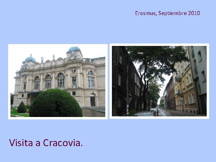 Erasmus, Septiembre 2010 Visita a Cracovia.