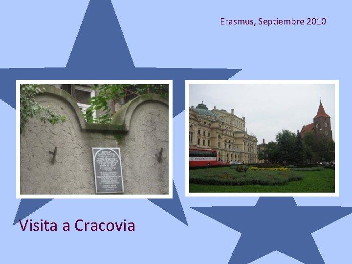 Erasmus, Septiembre 2010 Visita a Cracovia