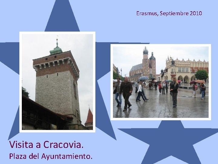 Erasmus, Septiembre 2010 Visita a Cracovia. Plaza del Ayuntamiento.