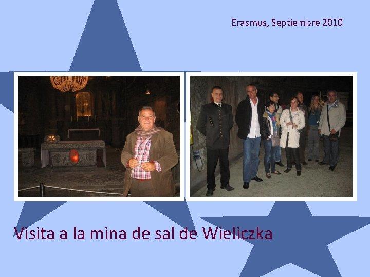 Erasmus, Septiembre 2010 Visita a la mina de sal de Wieliczka