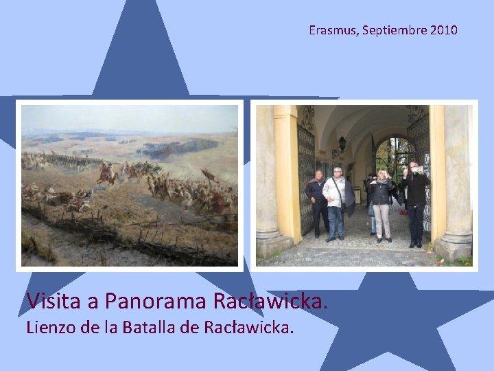 Erasmus, Septiembre 2010 Visita a Panorama Racławicka. Lienzo de la Batalla de Racławicka.
