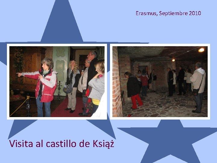 Erasmus, Septiembre 2010 Visita al castillo de Książ