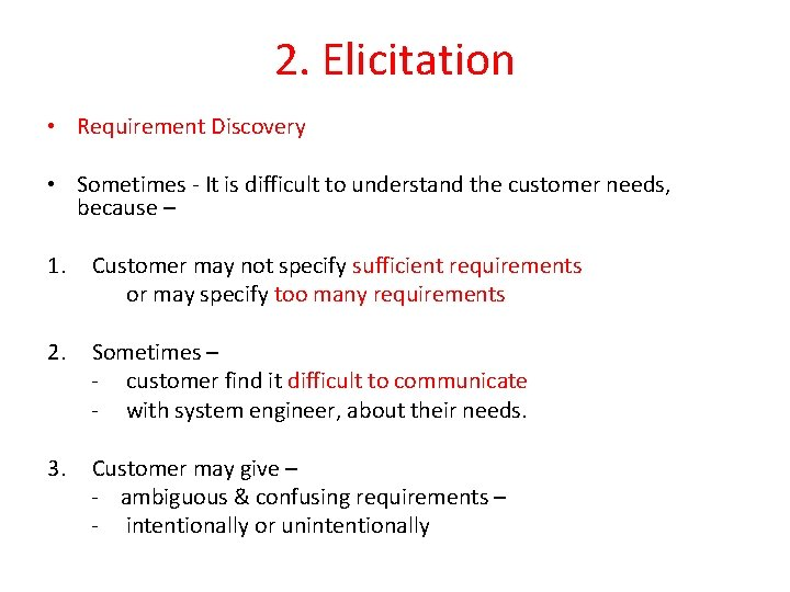2. Elicitation • Requirement Discovery • Sometimes - It is difficult to understand the