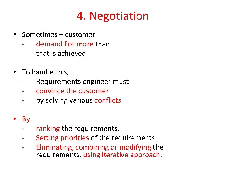 4. Negotiation • Sometimes – customer - demand For more than - that is
