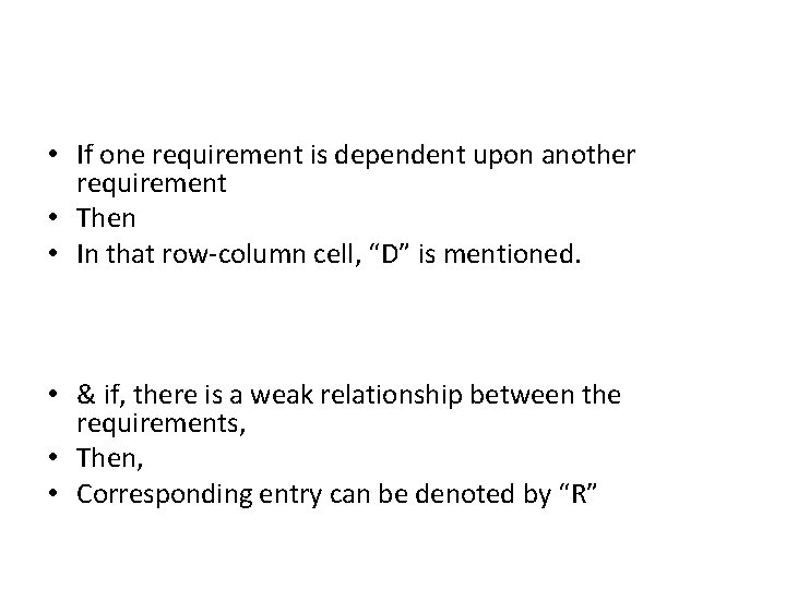 • If one requirement is dependent upon another requirement • Then • In