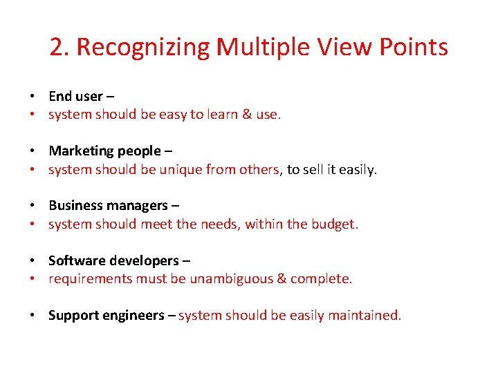 2. Recognizing Multiple View Points • End user – • system should be easy