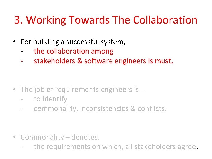 3. Working Towards The Collaboration • For building a successful system, - the collaboration
