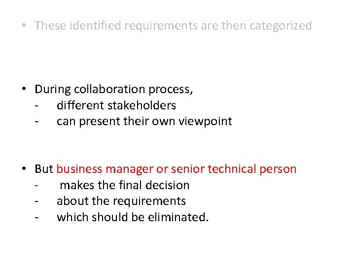 • These identified requirements are then categorized • During collaboration process, - different