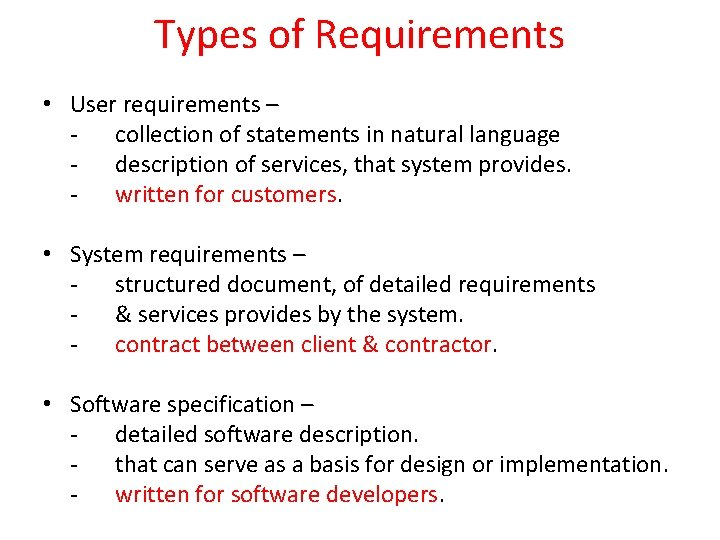 Types of Requirements • User requirements – - collection of statements in natural language