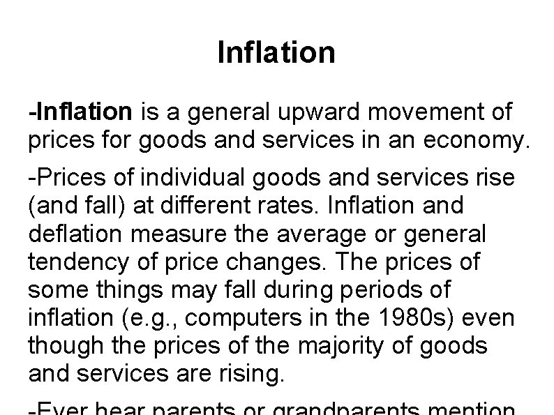 Inflation -Inflation is a general upward movement of prices for goods and services in