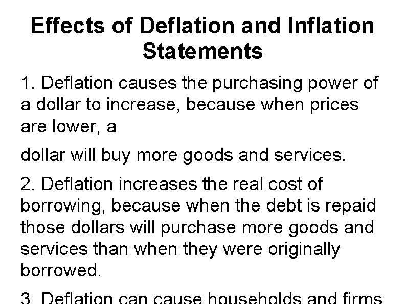 Effects of Deflation and Inflation Statements 1. Deflation causes the purchasing power of a