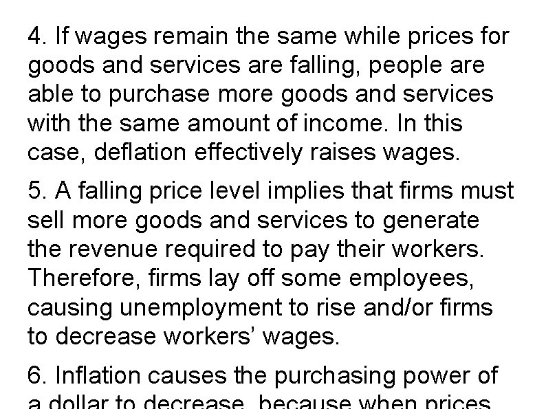 4. If wages remain the same while prices for goods and services are falling,