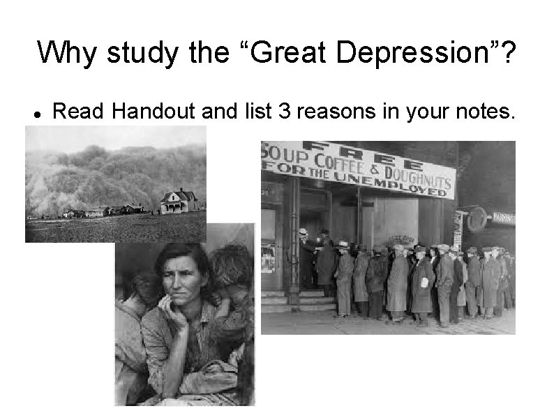 """Why study the """"Great Depression""""? Read Handout and list 3 reasons in your notes."""