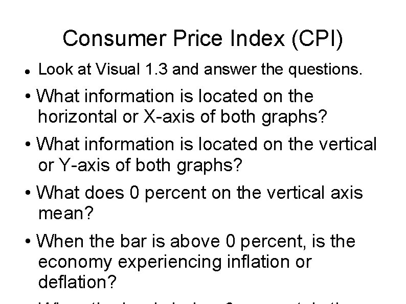 Consumer Price Index (CPI) Look at Visual 1. 3 and answer the questions. •