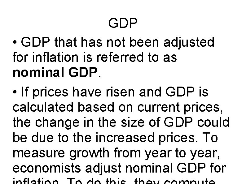 GDP • GDP that has not been adjusted for inflation is referred to as