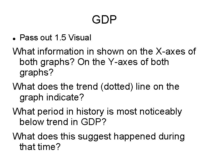 GDP Pass out 1. 5 Visual What information in shown on the X-axes of