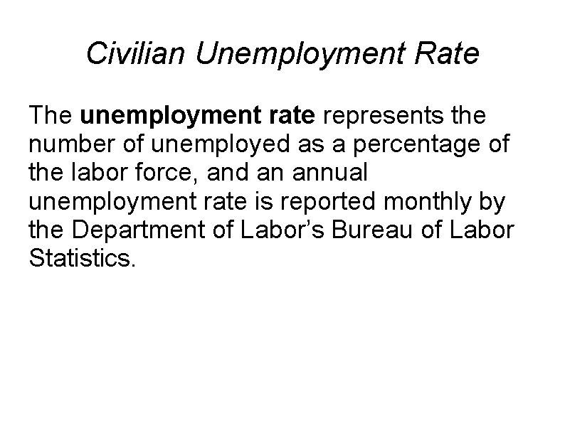 Civilian Unemployment Rate The unemployment rate represents the number of unemployed as a percentage