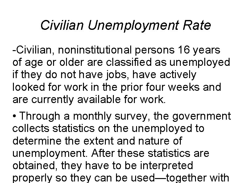 Civilian Unemployment Rate -Civilian, noninstitutional persons 16 years of age or older are classified