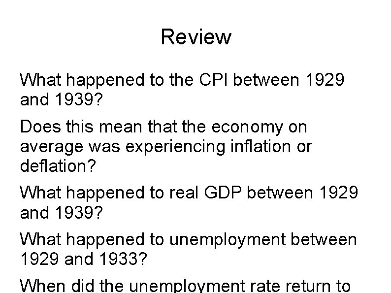 Review What happened to the CPI between 1929 and 1939? Does this mean that